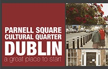 Dublin: A Great Place to Start. Parnell Square Cultural Quarter Digital Storytelling Project, 2015. © Dublin City Council